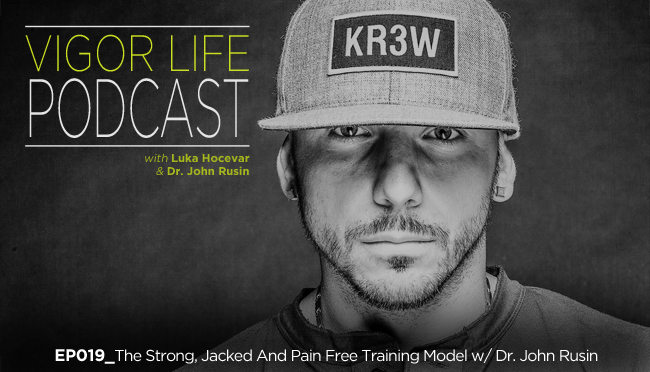 EP019: The Strong, Jacked And Pain Free Training Model w/ Dr